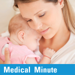 Medical Minute: Breastfeeding Benefits for Mom and Baby