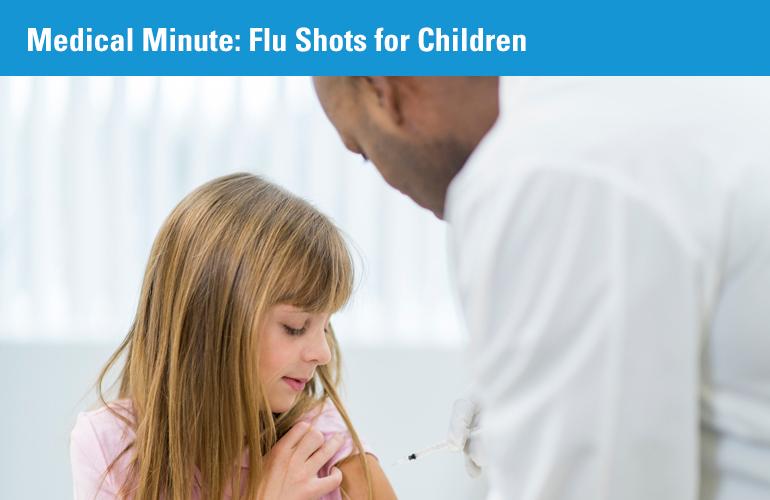 Medical Minute: Flu Shots for Children