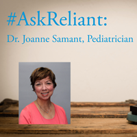 #AskReliant with Dr. Joanne Samant, Pediatrician