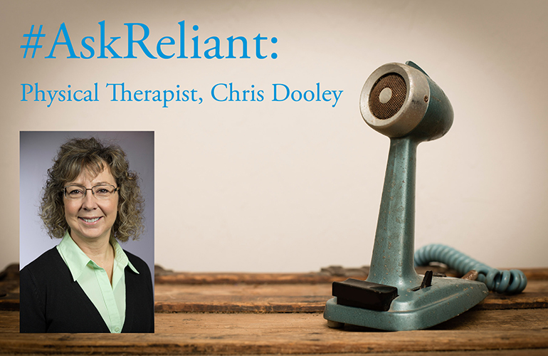 #AskReliant with Christine Dooley, Physical Therapist