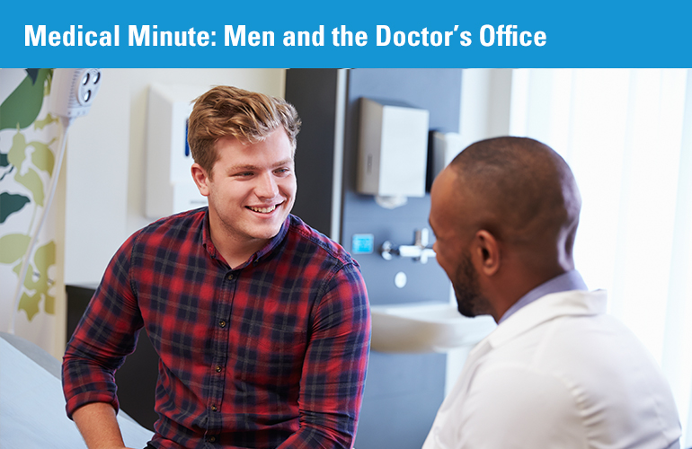 Medical Minute: Men and the Doctor's Office