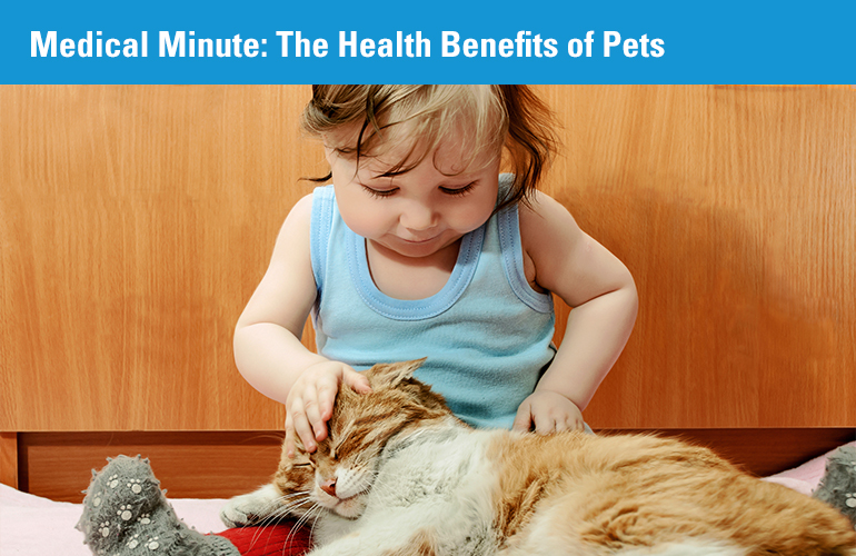 Medical Minute: The Health Benefits of Pets