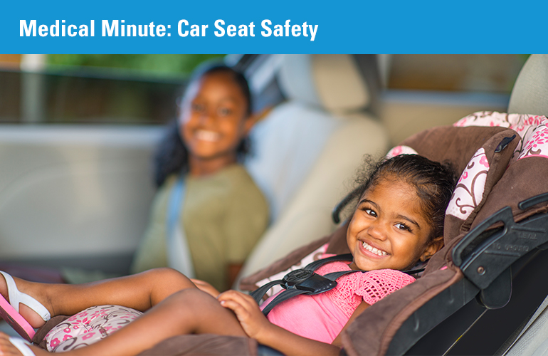 Medical Minute: Car Seat Safety