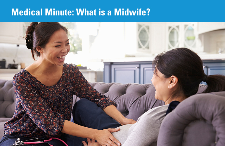 Medical Minute: What is a Midwife?