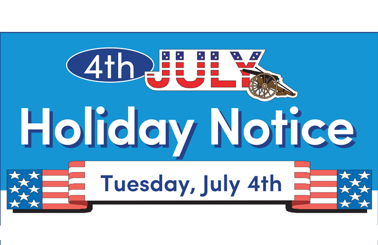 4th of July Holiday Notice 2017