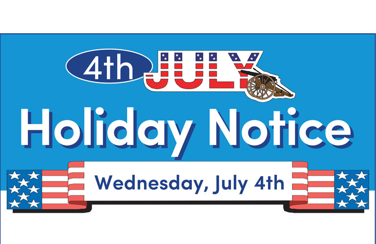 4th of July Holiday Notice 2018