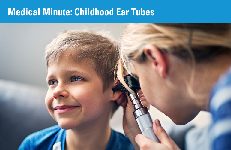 Medical Minute: Childhood Ear Tubes