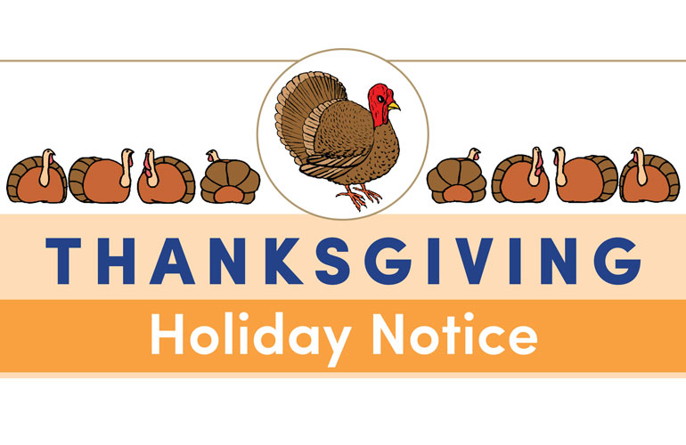Thanksgiving Holiday Notice 2017