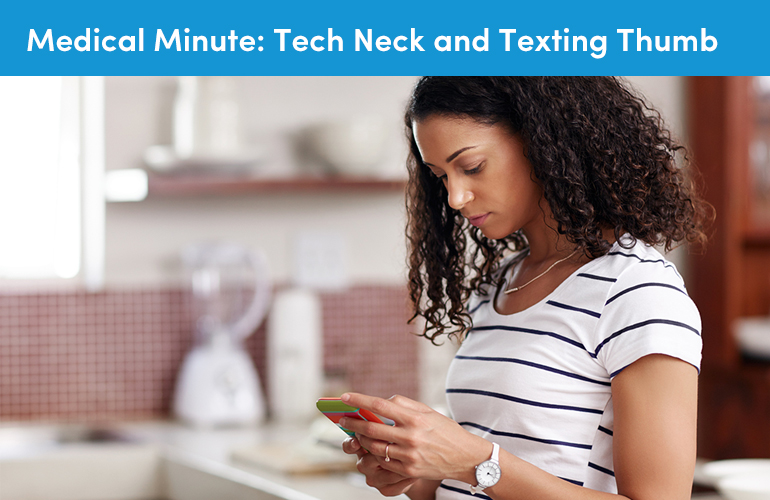 Medical Minute: Tech Neck and Texting Thumb