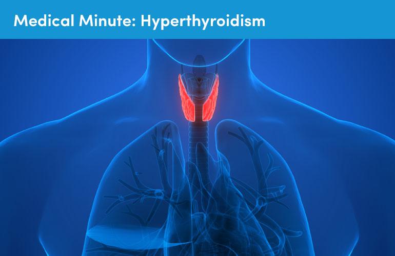 Medical Minute: Hyperthyroidism