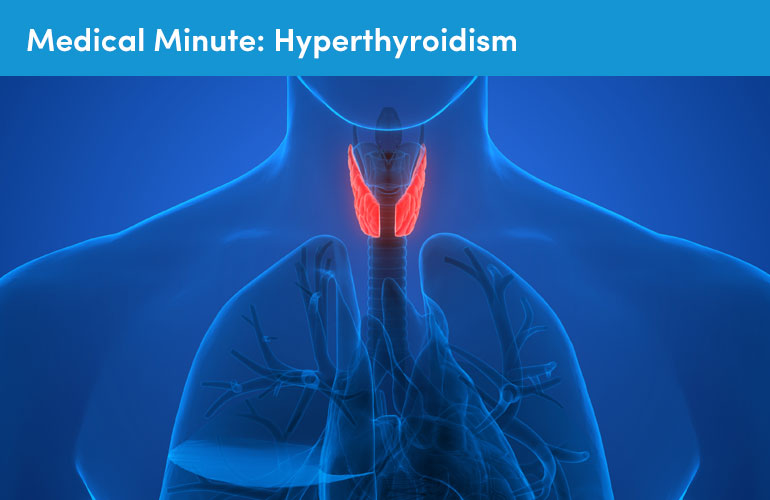 Medical Minute: Hyperthyroidism