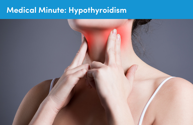Medical Minute: Hypothyroidism