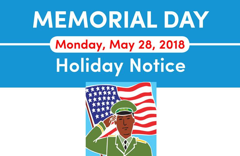Memorial Day Holiday Notice 2018
