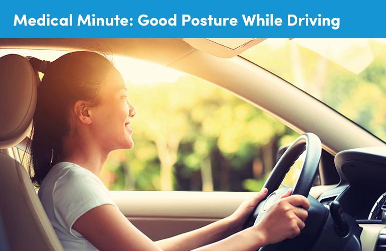 Medical Minute: Good Posture While Driving
