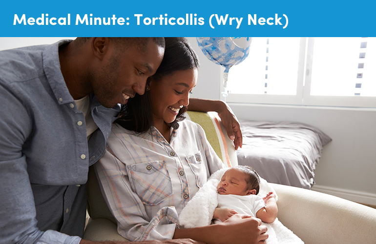 Medical Minute: Torticollis (Wry Neck)