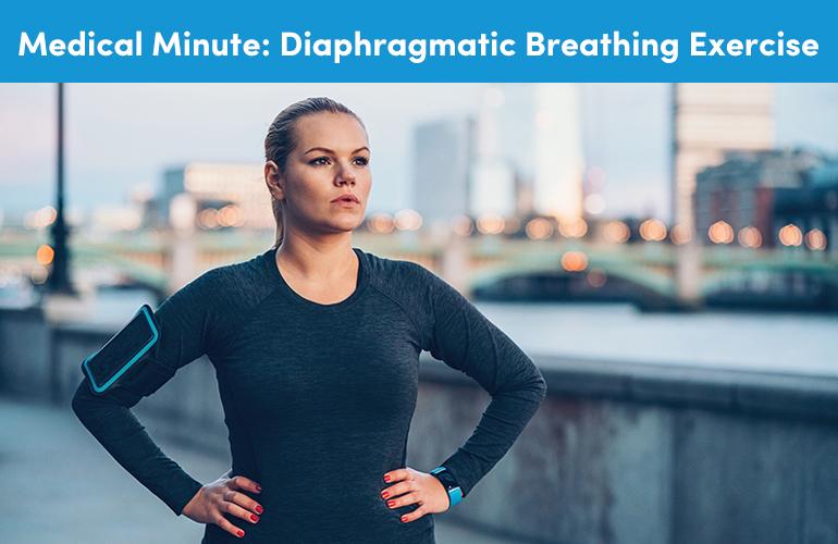 Medical Minute: Diaphragmatic Breathing Exercise