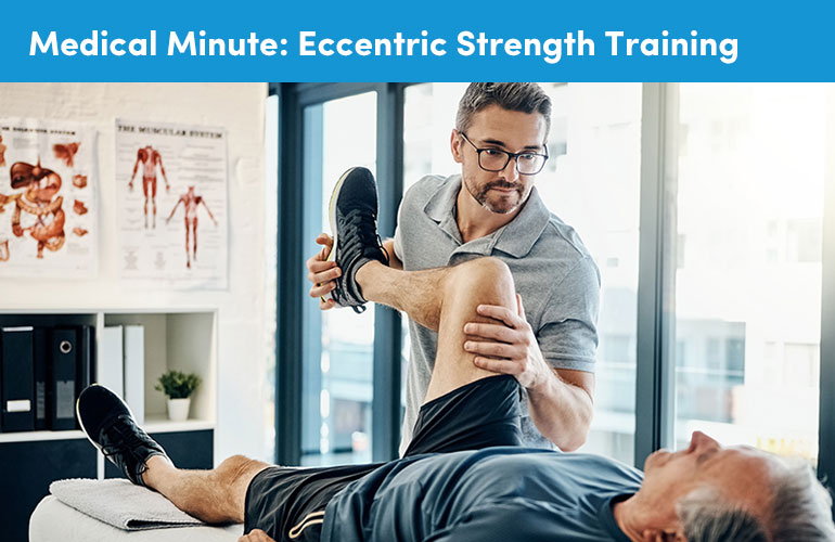 Medical Minute: Eccentric Strength Training