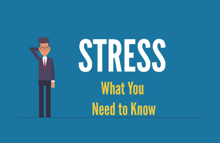 Stress: What You Need To Know