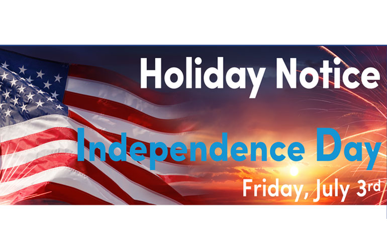 4th of July Holiday Notice 2020