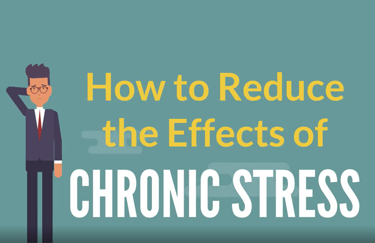 How to Reduce the Effects of Chronic Stress