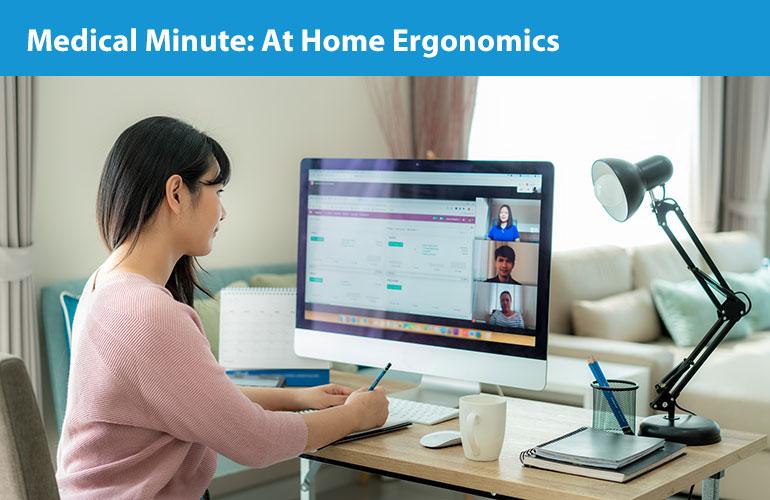 Medical Minute: At Home Ergonomics
