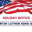 Martin Luther King Jr. Day Holiday Notice
